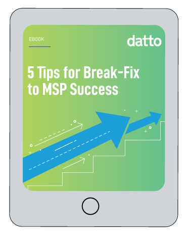5 Tips for Break-Fix to MSP Success