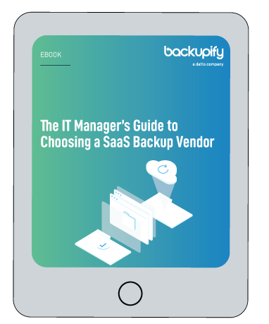 The IT Manager's Guide to Choosing a SaaS Backup Vendor