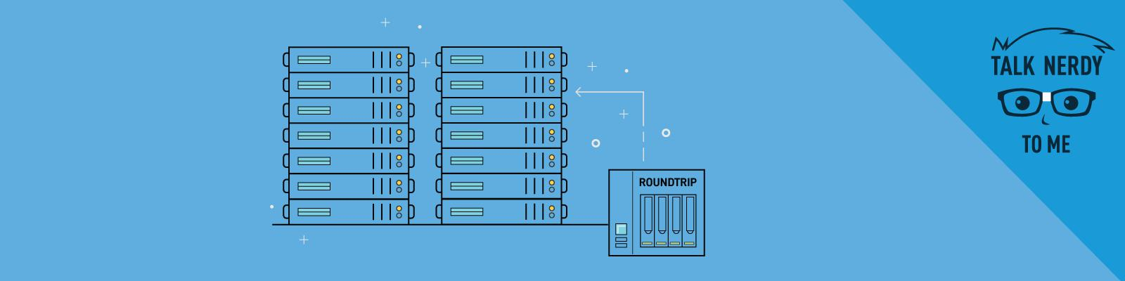 Talk Nerdy to Me: The Datto RoundTrip